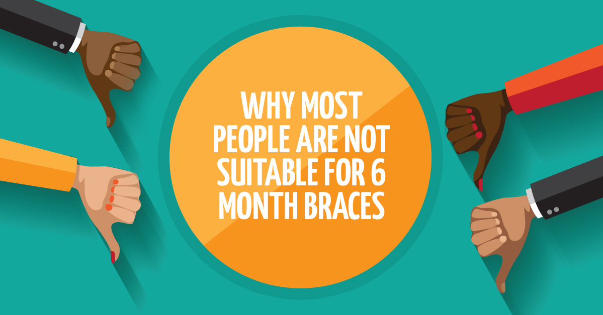 Who is suitable for 6 months braces