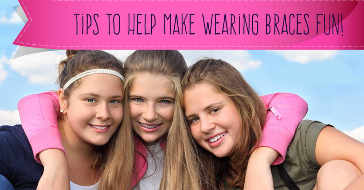 Tips to Help Make Wearing Braces Fun!